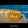 Οι καλύτερες ανδρικές πετσέτες Θαλάσσης. [2018]