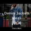 4 Τρόποι για να συνδυάσεις τα Denim Jackets σου!